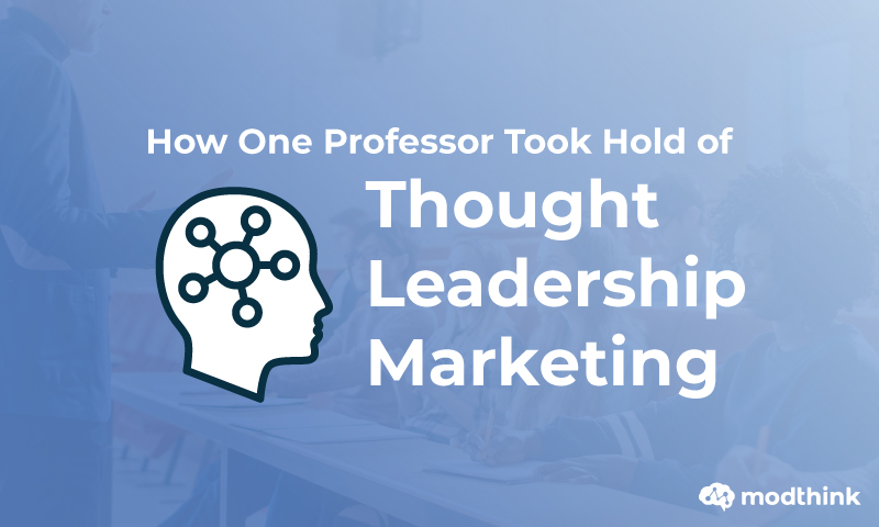 Case Study: How One Professor Took Hold of Thought Leadership