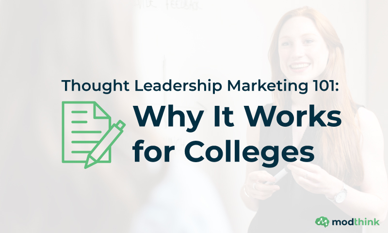 Thought Leadership Marketing 101: Why It Works for Colleges